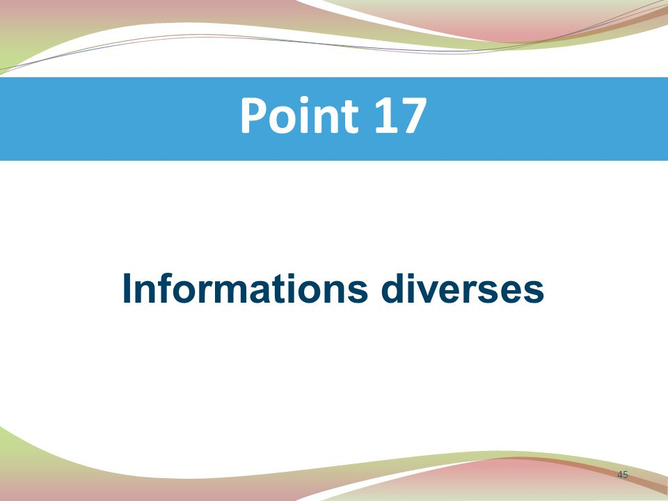 Informations diverses Point 17 45