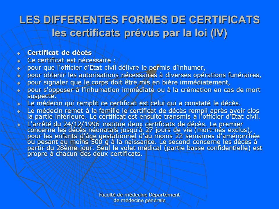 Faculté de médecine Département de médecine générale LES DIFFERENTES FORMES DE CERTIFICATS les certificats prévus par la loi (IV) Certificat de décès