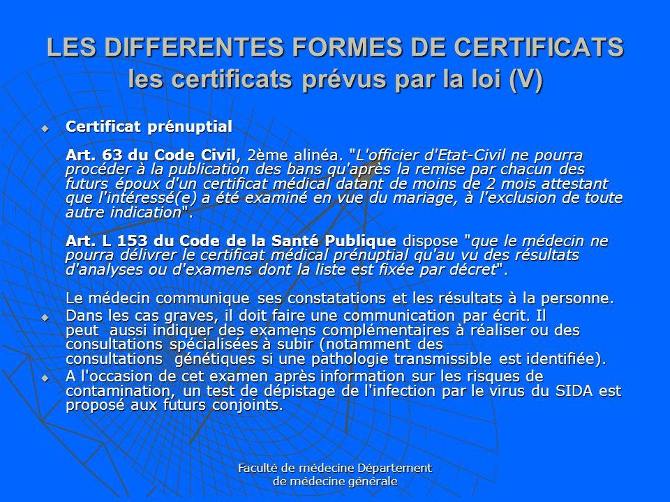 Faculté de médecine Département de médecine générale LES DIFFERENTES FORMES DE CERTIFICATS les certificats prévus par la loi (V) Certificat prénuptial
