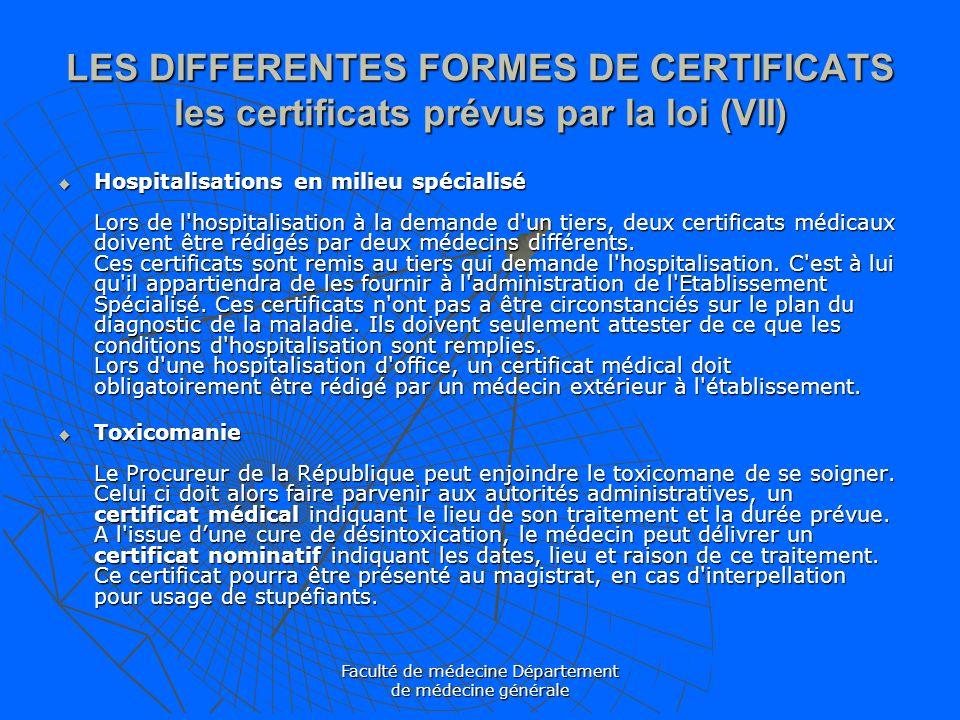 Faculté de médecine Département de médecine générale LES DIFFERENTES FORMES DE CERTIFICATS les certificats prévus par la loi (VII) Hospitalisations en