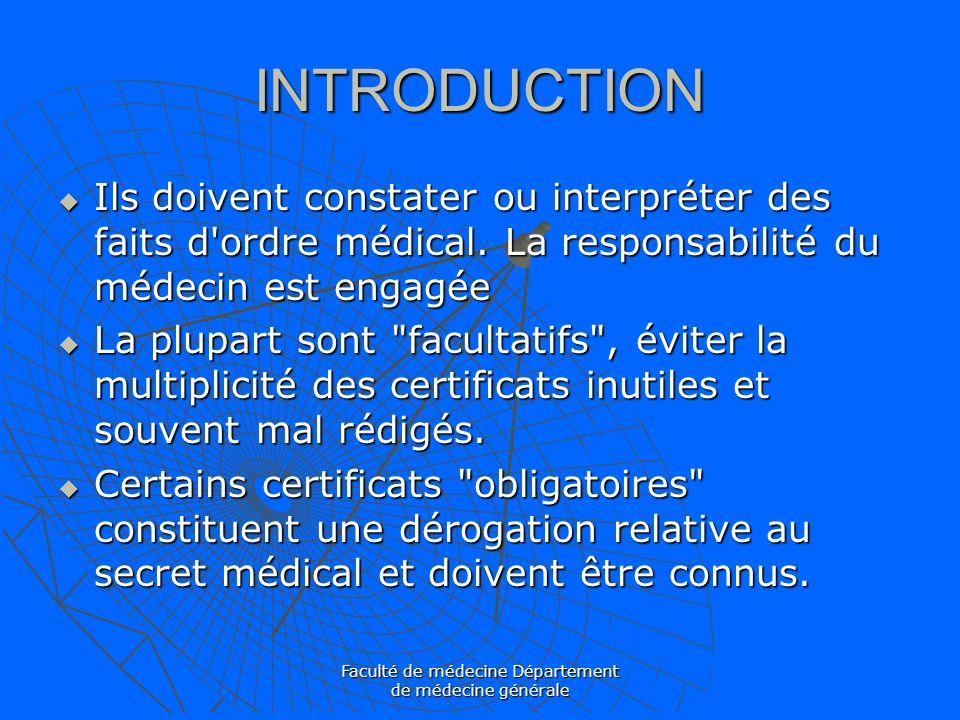 Faculté de médecine Département de médecine générale INTRODUCTION Ils doivent constater ou interpréter des faits d'ordre médical. La responsabilité du