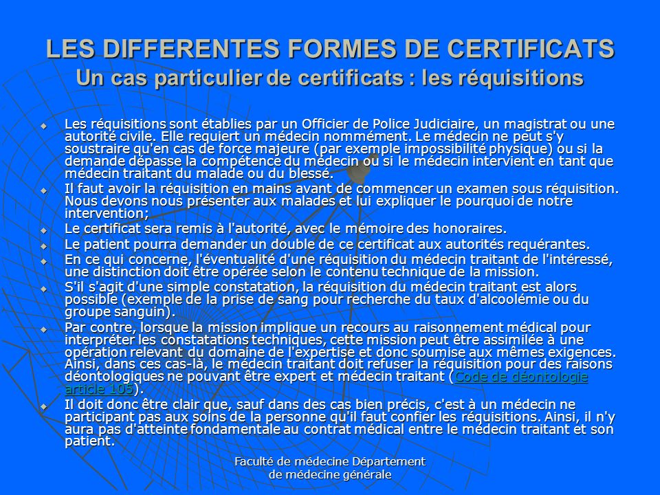 Faculté de médecine Département de médecine générale LES DIFFERENTES FORMES DE CERTIFICATS Un cas particulier de certificats : les réquisitions Les ré