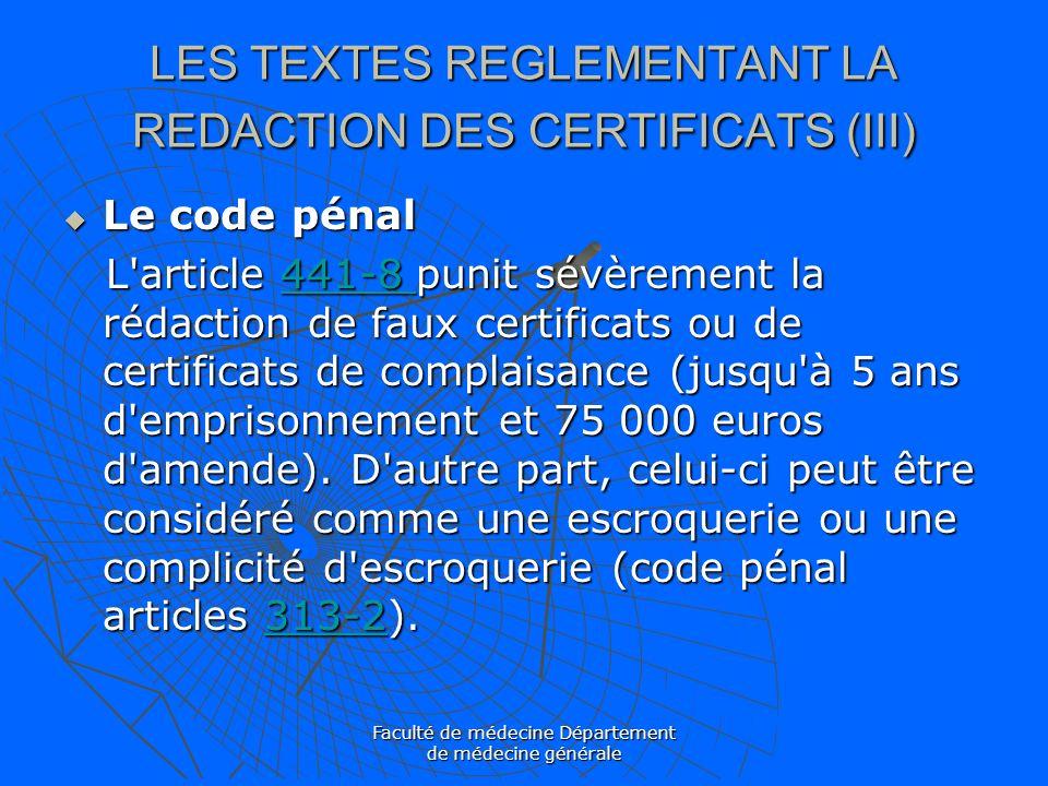 Faculté de médecine Département de médecine générale LES TEXTES REGLEMENTANT LA REDACTION DES CERTIFICATS (III) Le code pénal Le code pénal L'article