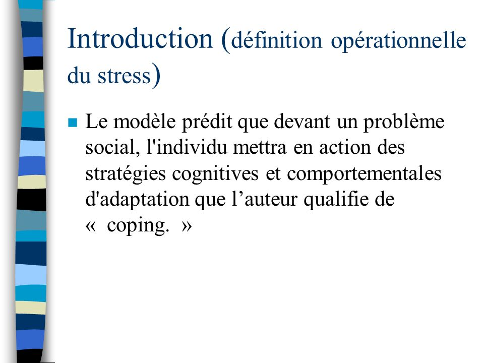 Introduction ( définition opérationnelle du stress ) n Évaluation secondaire (l'évaluation cognitive).