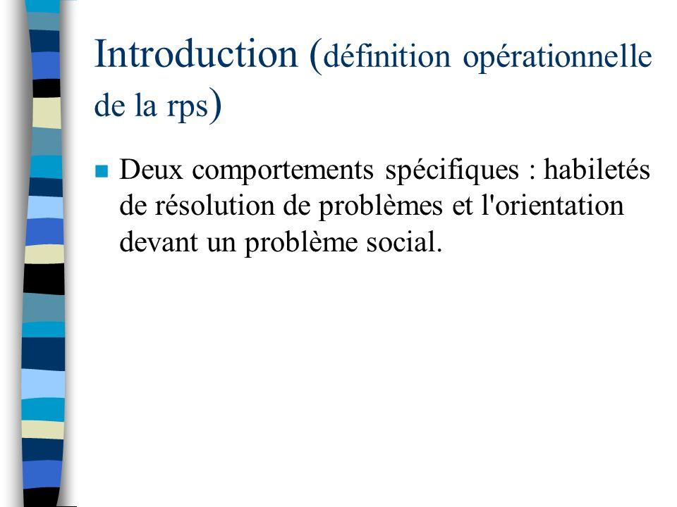 Introduction ( définition opérationnelle de la résolution de problèmes sociaux = rps ) n La résolution des problèmes sociaux comme une activité consci