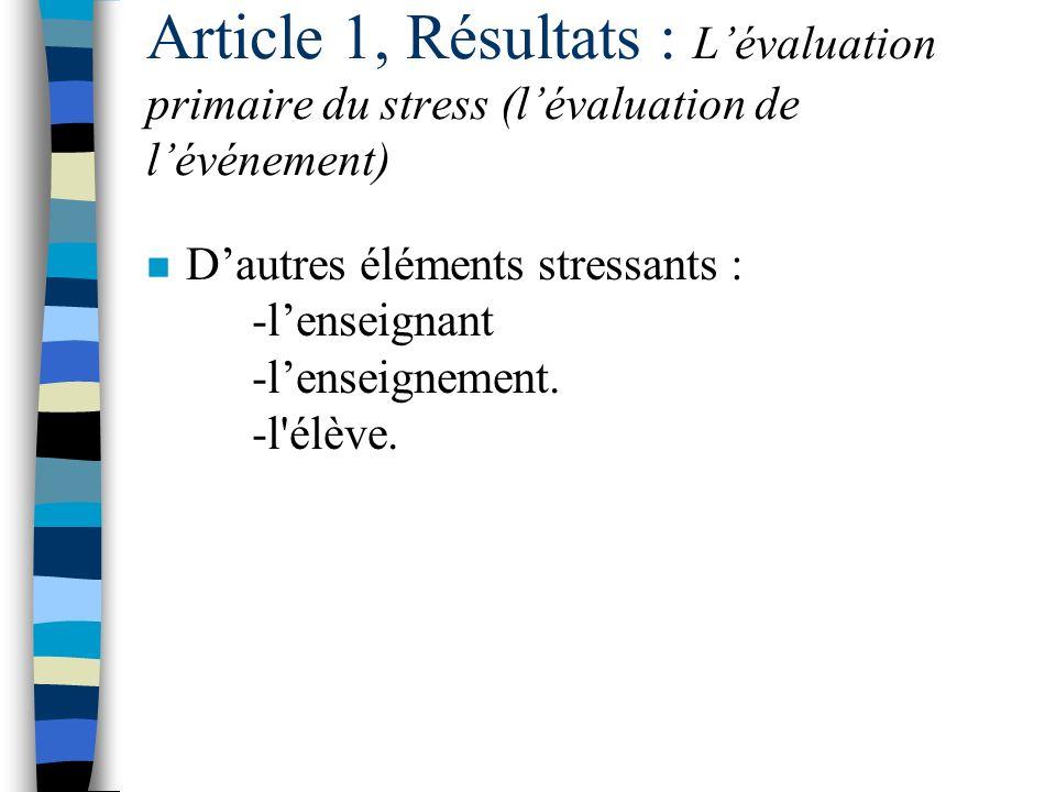 Article 1, Résultats : Lévaluation primaire du stress (lévaluation de lévénement) n Les nouveaux programmes de formation des maîtres. n Lhétérogénéité