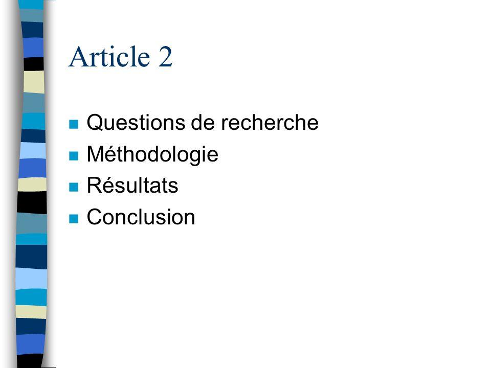 Article 1, Conclusion n Un examen de la littérature : -une carence dans les études longitudinales sur les deux thèmes en question.