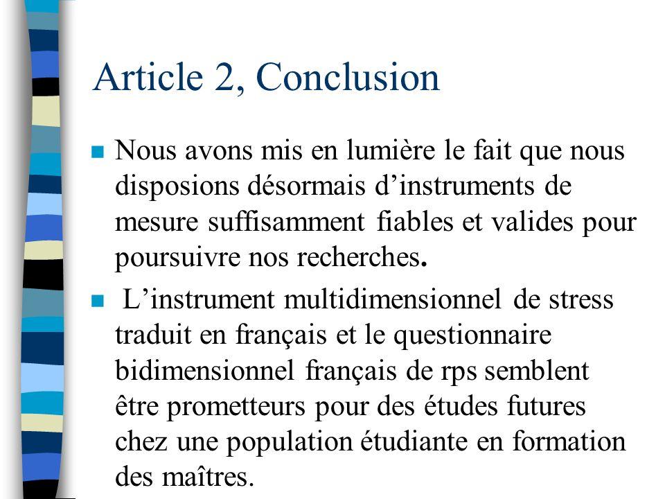 Article 2, Résultats n Chacune des deux dimensions du questionnaire de rps a une relation linéaire négative avec chacune des trois dimensions du quest