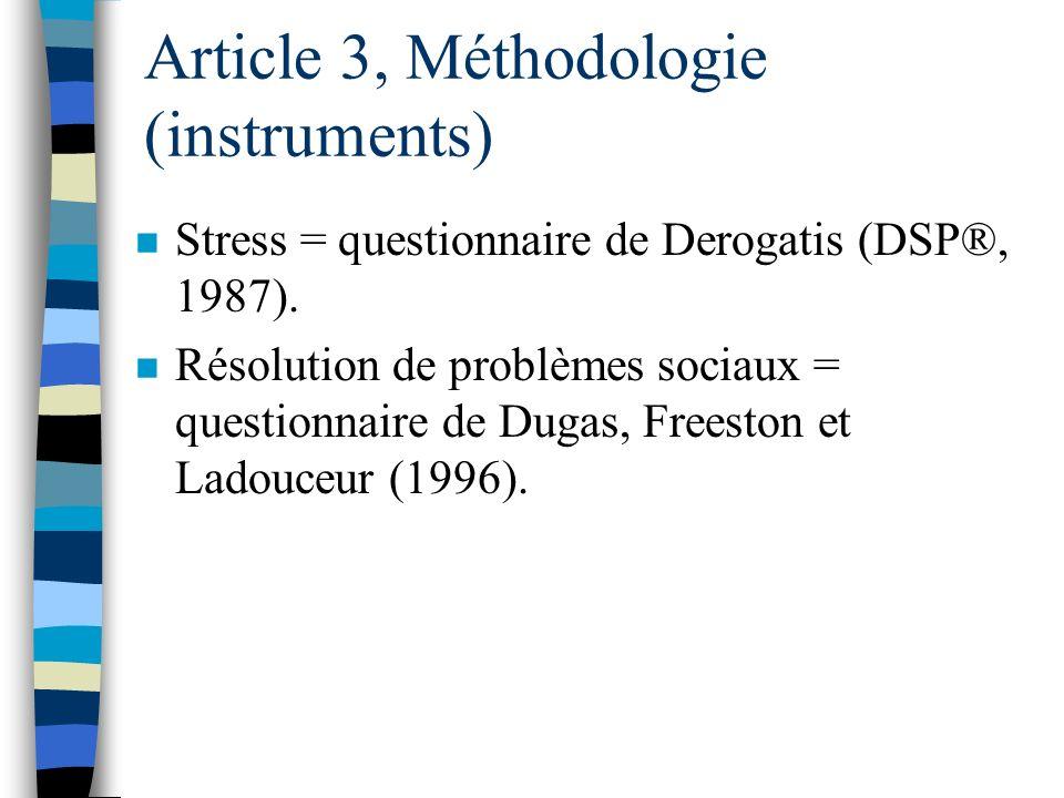 Article 3, Méthodologie (sujets) n N=117 (décomposés entre les deux cohortes) en 1999 et en 2000. n 93 % de femmes et aucun étudiant étranger ne faisa