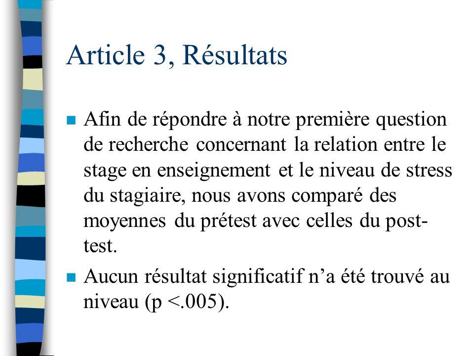 Article 3, Méthodologie (instruments) n Stress = questionnaire de Derogatis (DSP®, 1987). n Résolution de problèmes sociaux = questionnaire de Dugas,