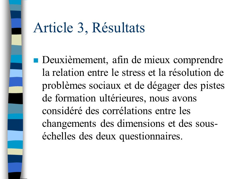 Article 3, Résultats n Notre dernière question de recherche tente de mesurer jusquà quel point des changements dans la capacité à résoudre des problèm