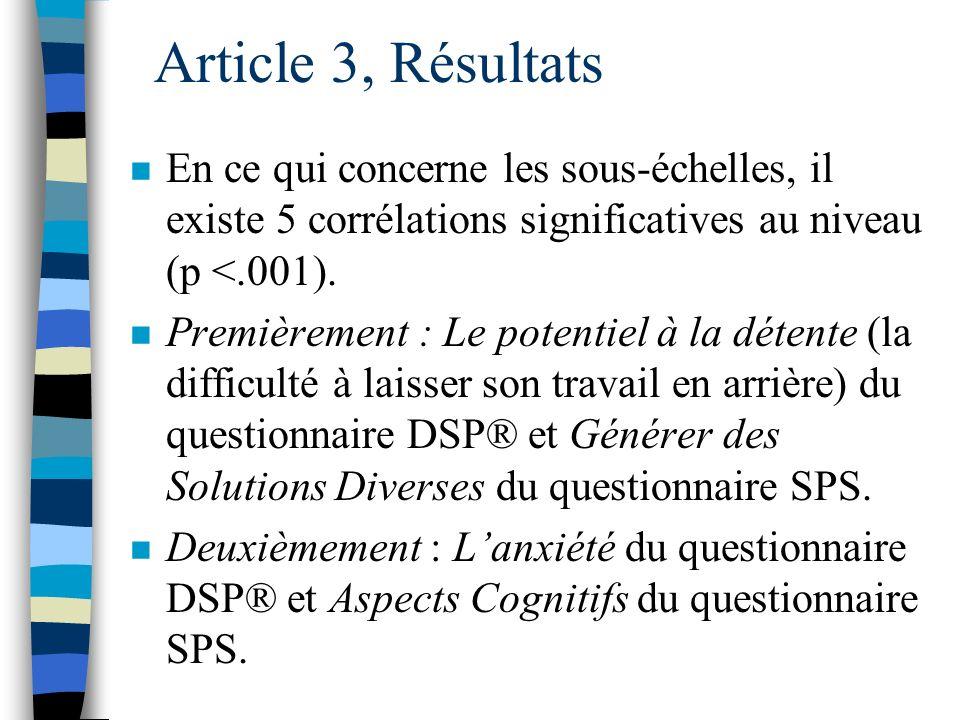 Article 3, Résultats n Il n y a quune corrélation significative au niveau (p <.001) entre lOrientation au Problème du questionnaire RPS et la Réponse