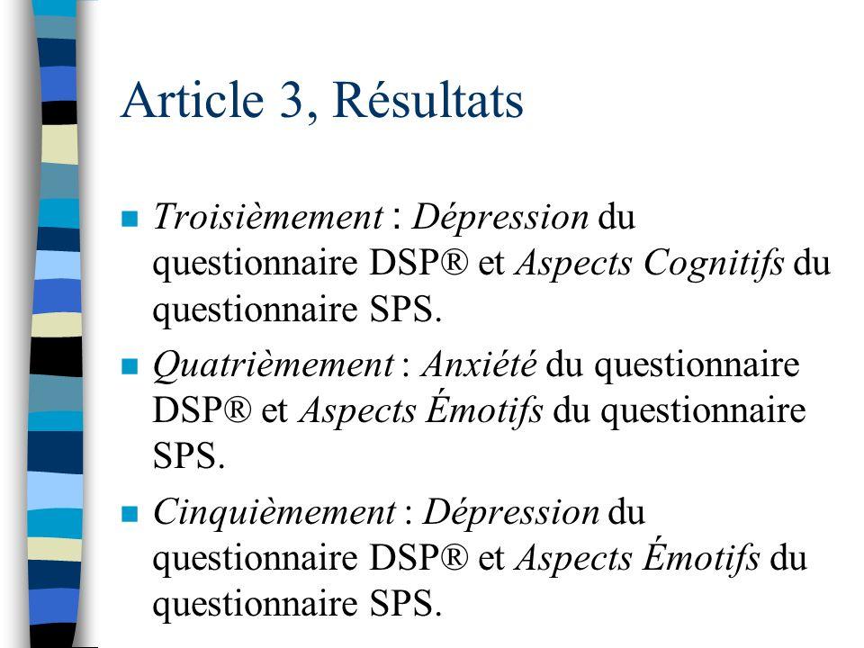 Article 3, Résultats En ce qui concerne les sous-échelles, il existe 5 corrélations significatives au niveau (p <.001). n Premièrement : Le potentiel