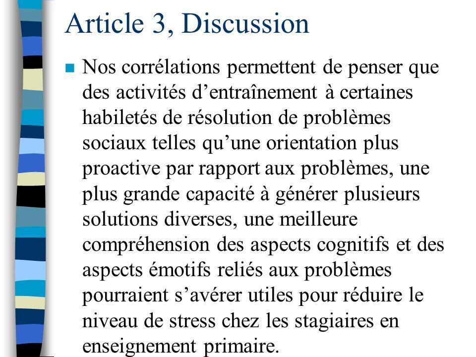 Article 3, Discussion n Nous avons constaté que ni le niveau de stress ni la résolution de problèmes sociaux naugmentent de manière significative au c