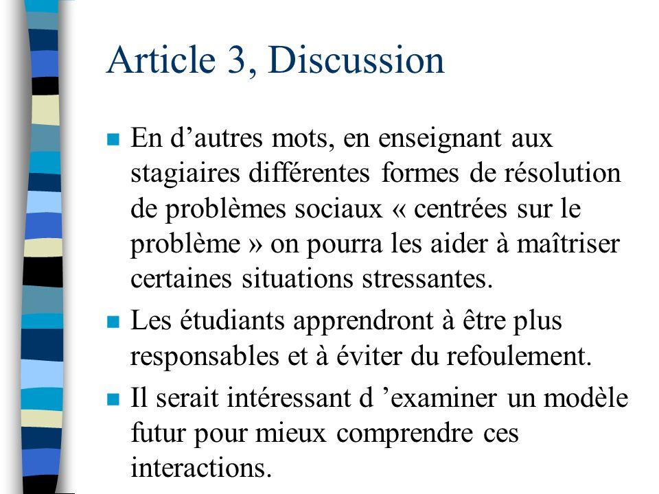 Article 3, Discussion n Il est permis de croire que plus on enseigne à des stagiaires à gérer leur stress émotif, à générer des solutions diverses, à