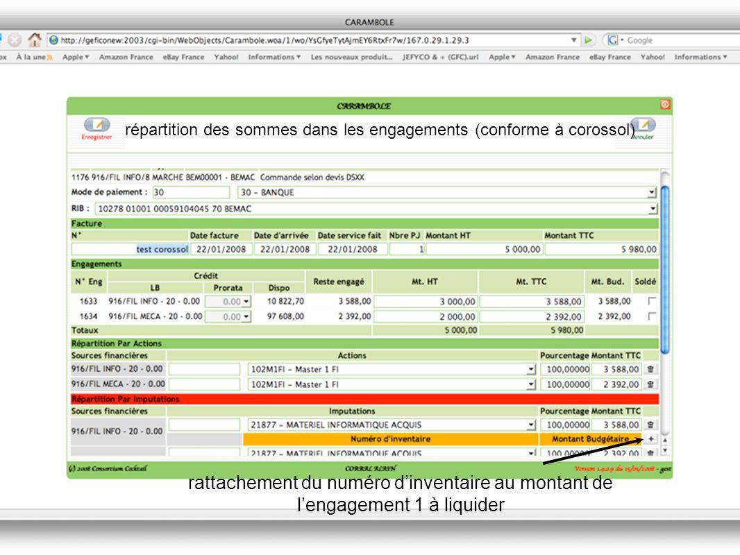 répartition des sommes dans les engagements (conforme à corossol) rattachement du numéro dinventaire au montant de lengagement 1 à liquider