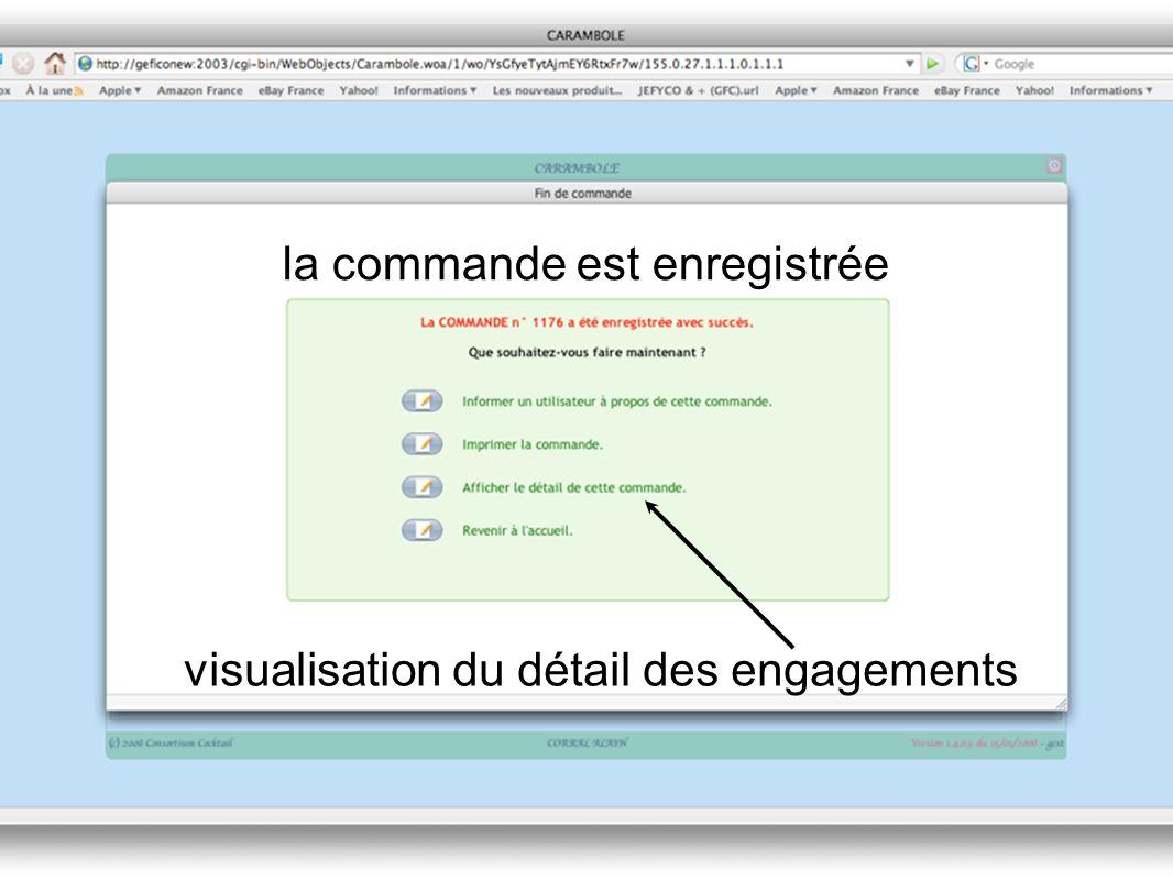la commande est enregistrée visualisation du détail des engagements