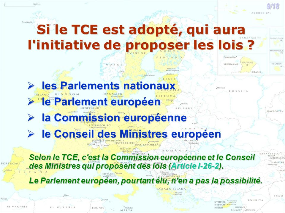 Si le TCE est adopté, qui aura l'initiative de proposer les lois ? les Parlements nationaux les Parlements nationaux le Parlement européen le Parlemen