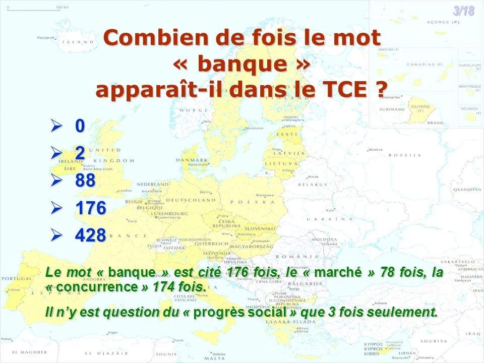Combien de fois le mot « banque » apparaît-il dans le TCE ? 0 2 88 88 176 176 428 428 Le mot « banque » est cité 176 fois, le « marché » 78 fois, la «