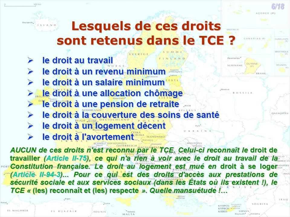 Lesquels de ces droits sont retenus dans le TCE ? le droit au travail le droit au travail le droit à un revenu minimum le droit à un revenu minimum le