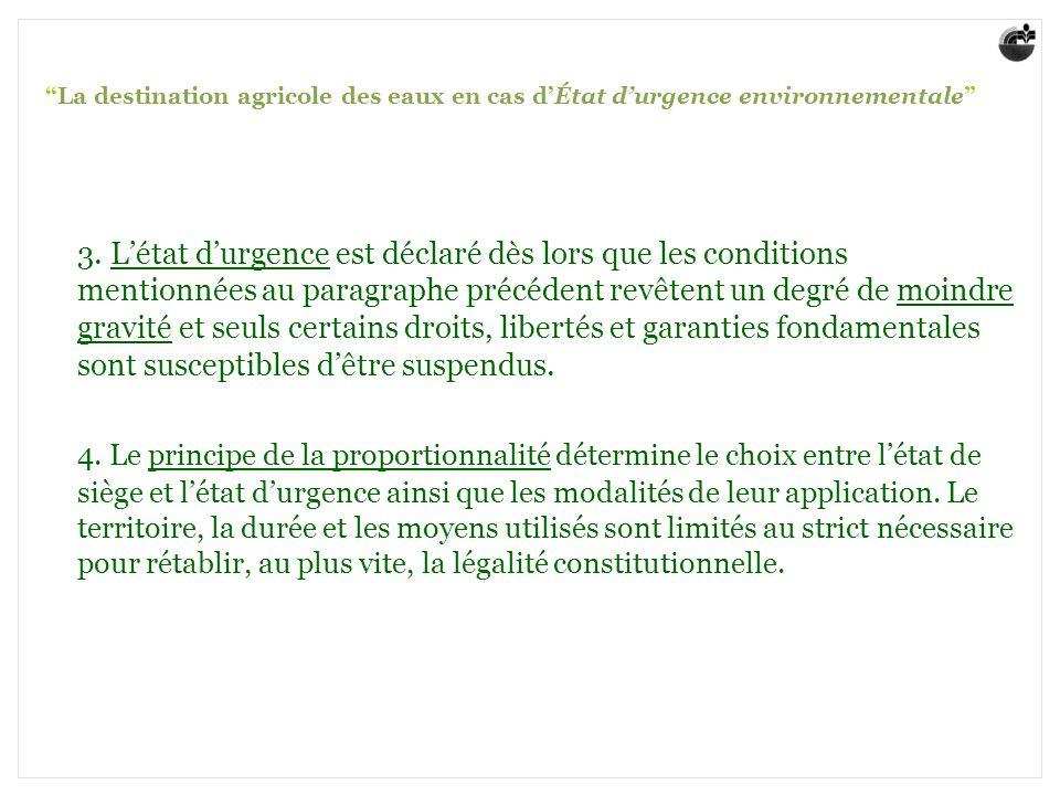 La destination agricole des eaux en cas dÉtat durgence environnementale 3. Létat durgence est déclaré dès lors que les conditions mentionnées au parag