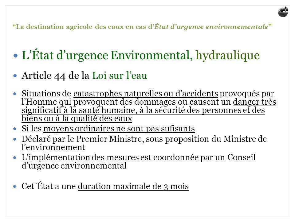 La destination agricole des eaux en cas dÉtat durgence environnementale LÉtat durgence Environmental, hydraulique Article 44 de la Loi sur leau Situat