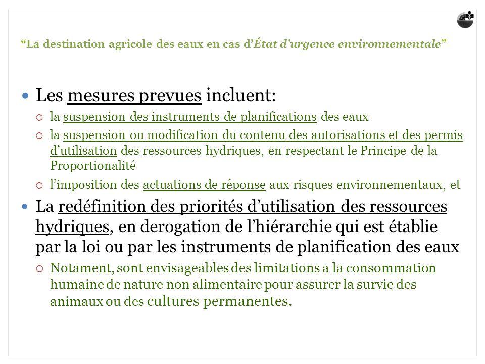 La destination agricole des eaux en cas dÉtat durgence environnementale Les mesures prevues incluent: la suspension des instruments de planifications