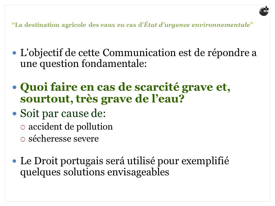 La destination agricole des eaux en cas dÉtat durgence environnementale L'objectif de cette Communication est de répondre a une question fondamentale: