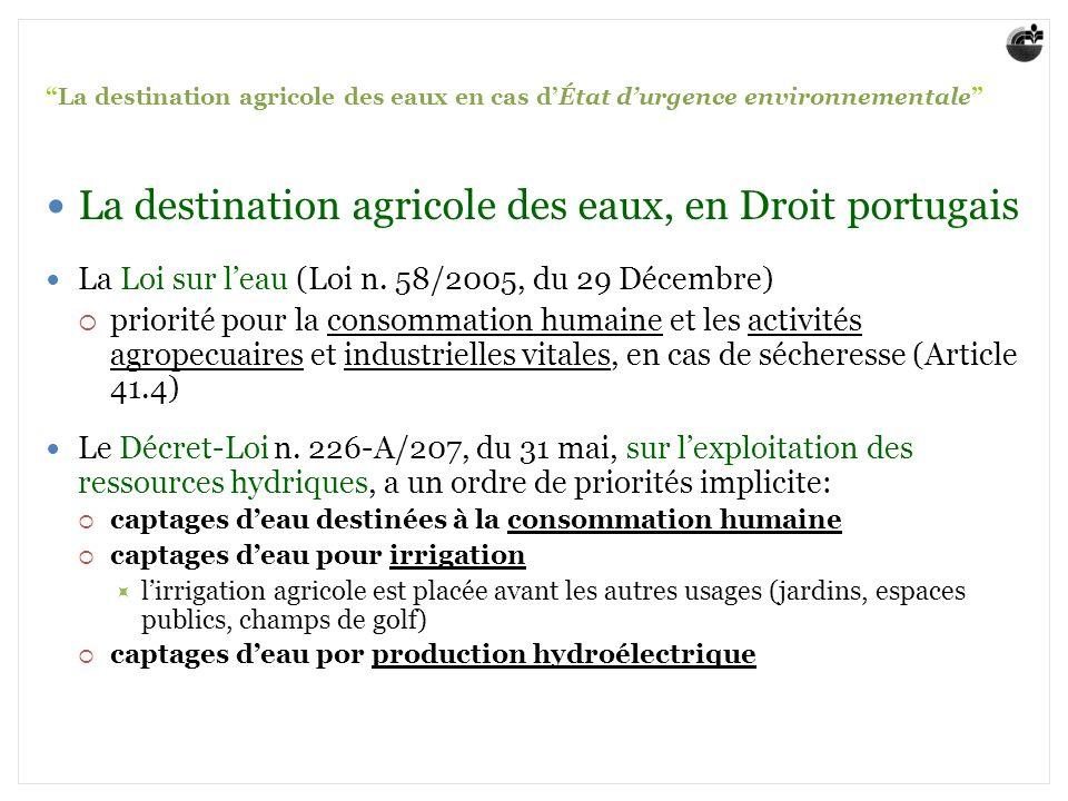 La destination agricole des eaux en cas dÉtat durgence environnementale La destination agricole des eaux, en Droit portugais La Loi sur leau (Loi n.