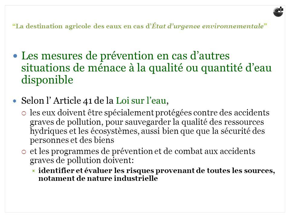 La destination agricole des eaux en cas dÉtat durgence environnementale Mais, le Droit portugais prévoit aussi des régimes spéciaux en matière de legalité dexception par des raisons environnementales LÉtat durgence environnementale, en général Prévue par la Loi de base pour lEnvironnement (Loi n.
