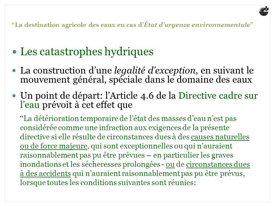 La destination agricole des eaux en cas dÉtat durgence environnementale Les catastrophes hydriques La construction dune legalité dexception, en suivan