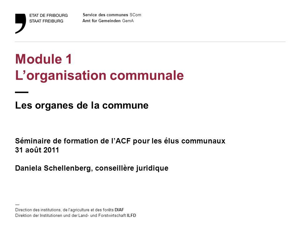 Service des communes SCom Amt für Gemeinden GemA Direction des institutions, de l'agriculture et des forêts DIAF Direktion der Institutionen und der L