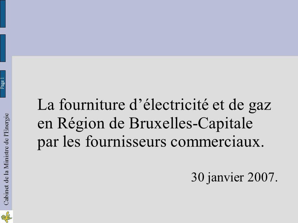 Page 2 Cabinet de la Ministre de l Energie Electr.: Article 25quater 1er alinéa / Gaz : Art.20ter 1er alinéa : Fourniture au ménage dune quantité minimale garantie en électricité de 1380 watts et illimitée en gaz de façon ininterrompue et de façon non discriminatoire.