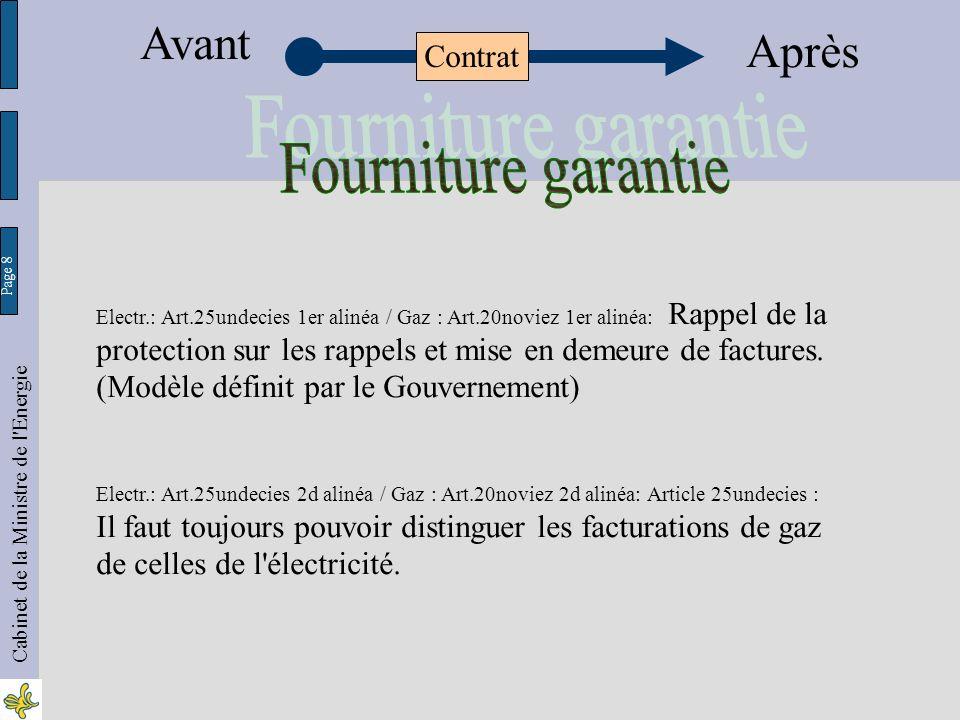Page 8 Cabinet de la Ministre de l Energie Electr.: Art.25undecies 1er alinéa / Gaz : Art.20noviez 1er alinéa: Rappel de la protection sur les rappels et mise en demeure de factures.