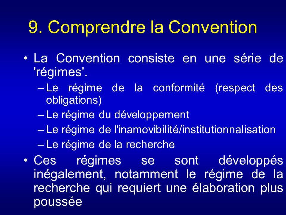 9. Comprendre la Convention La Convention consiste en une série de 'régimes'. –Le régime de la conformité (respect des obligations) –Le régime du déve