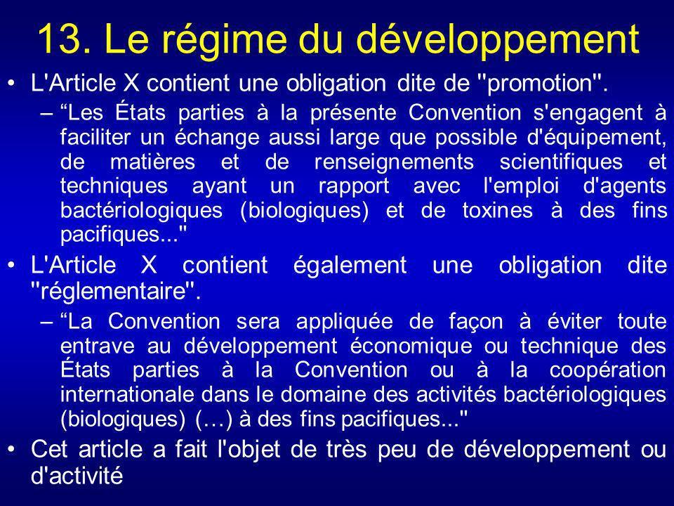 13. Le régime du développement L'Article X contient une obligation dite de ''promotion''. –Les États parties à la présente Convention s'engagent à fac