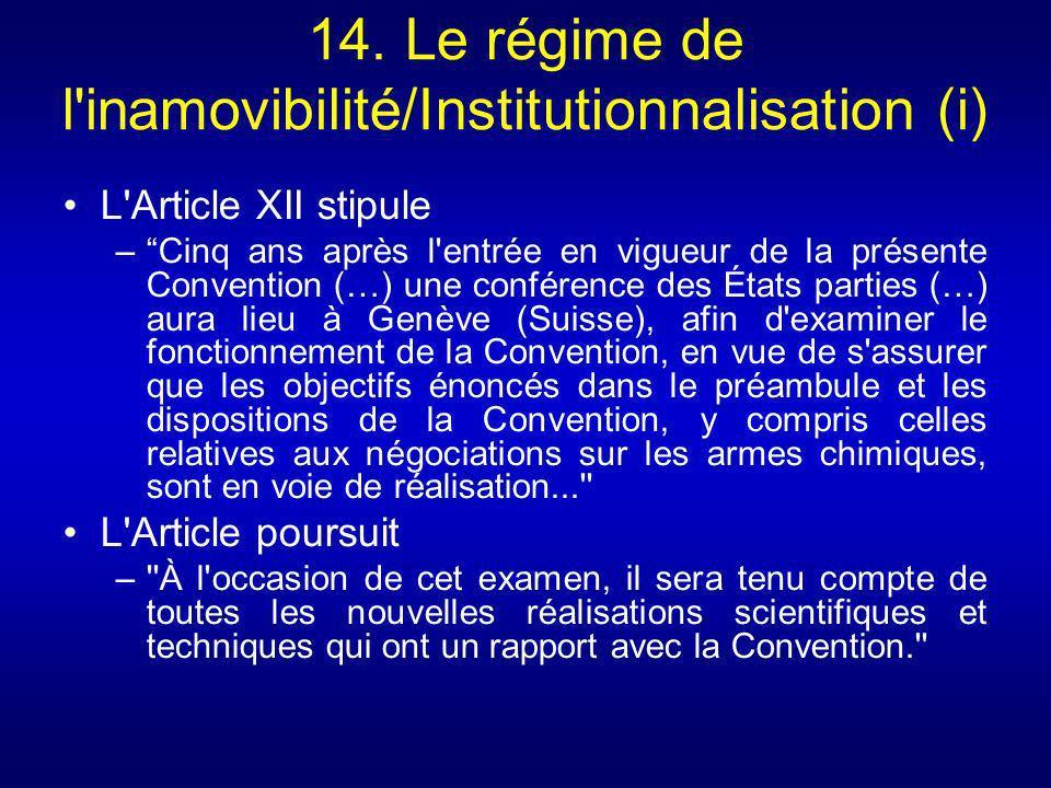 14. Le régime de l'inamovibilité/Institutionnalisation (i) L'Article XII stipule –Cinq ans après l'entrée en vigueur de la présente Convention (…) une