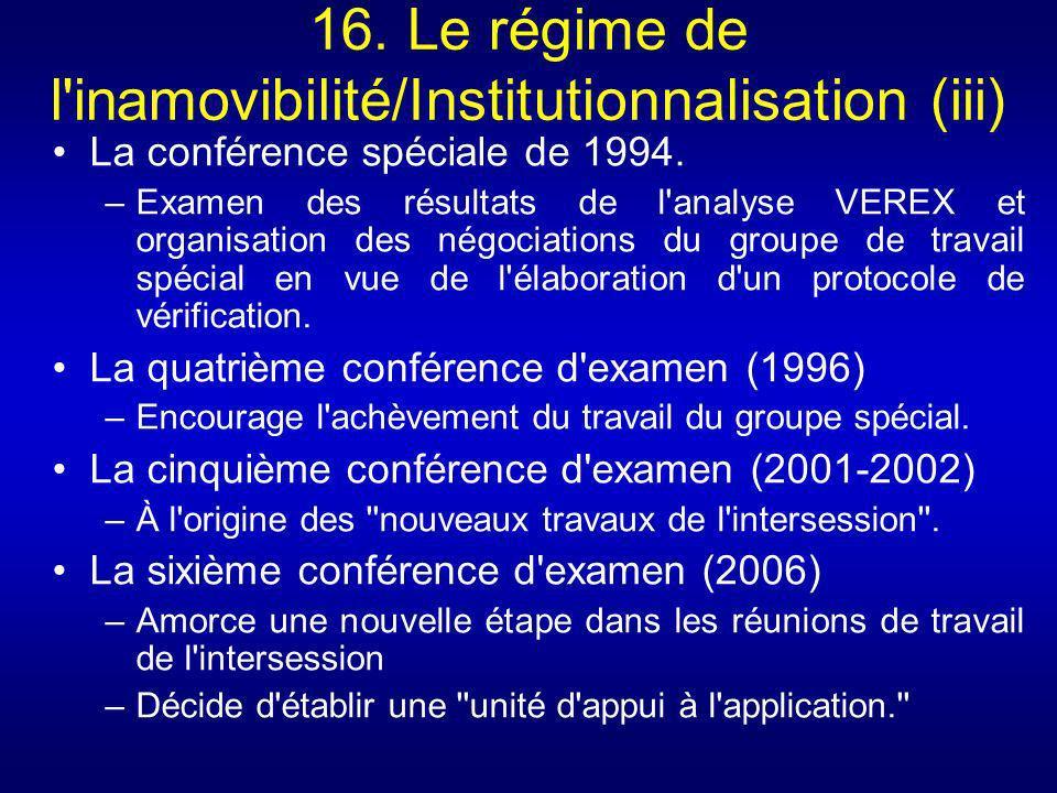 16. Le régime de l'inamovibilité/Institutionnalisation (iii) La conférence spéciale de 1994. –Examen des résultats de l'analyse VEREX et organisation