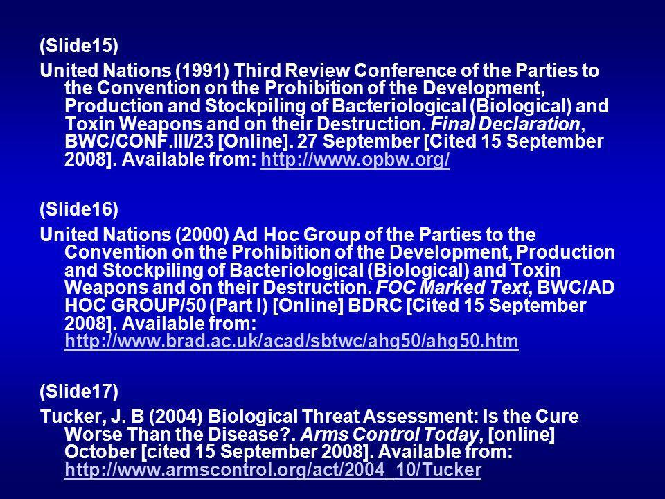 (Slide15) United Nations (1991) Third Review Conference of the Parties to the Convention on the Prohibition of the Development, Production and Stockpiling of Bacteriological (Biological) and Toxin Weapons and on their Destruction.
