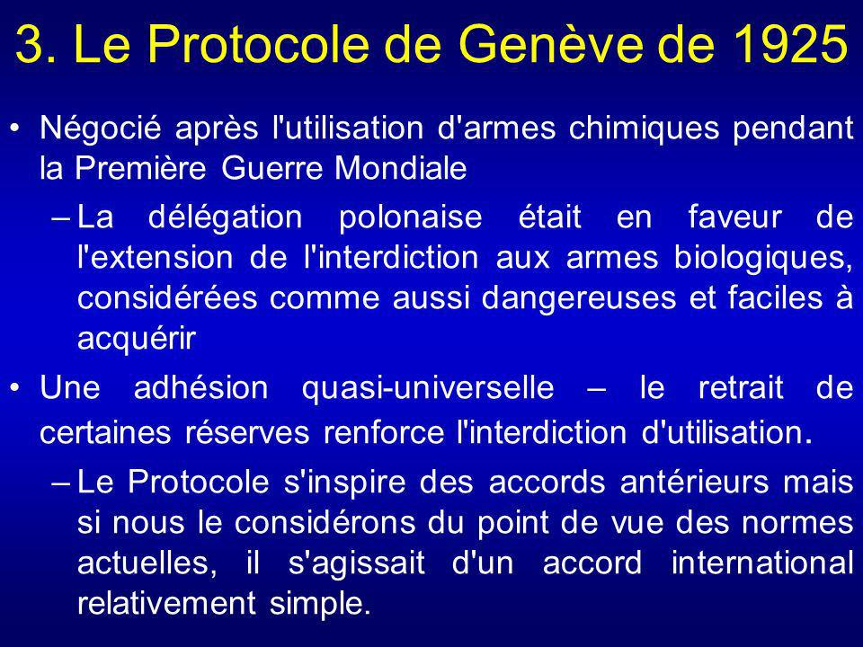 3. Le Protocole de Genève de 1925 Négocié après l'utilisation d'armes chimiques pendant la Première Guerre Mondiale –La délégation polonaise était en