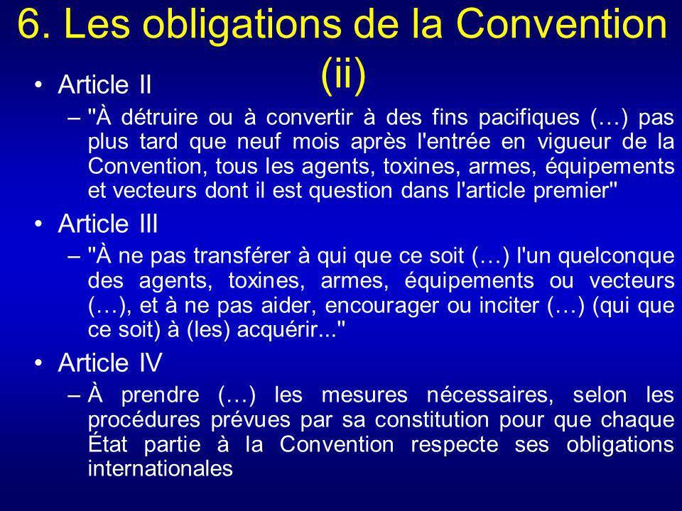 6. Les obligations de la Convention (ii) Article II –''À détruire ou à convertir à des fins pacifiques (…) pas plus tard que neuf mois après l'entrée
