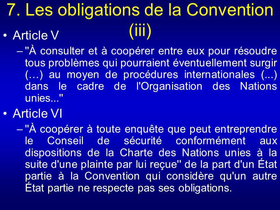 7. Les obligations de la Convention (iii) Article V –''À consulter et à coopérer entre eux pour résoudre tous problèmes qui pourraient éventuellement