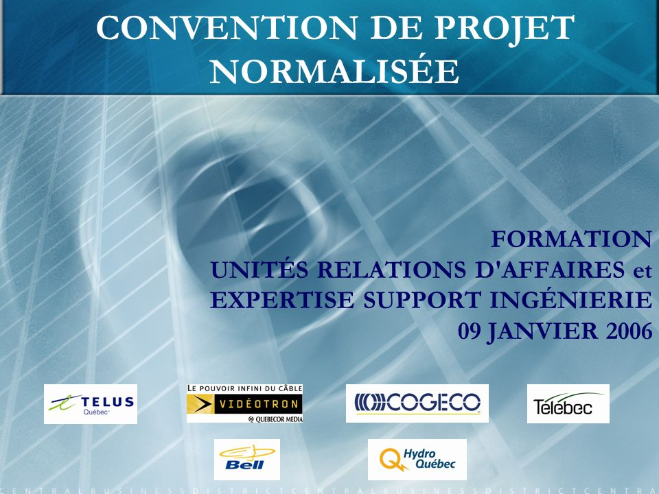 CONVENTION DE PROJET NORMALISÉE FORMATION UNITÉS RELATIONS D AFFAIRES et EXPERTISE SUPPORT INGÉNIERIE 09 JANVIER 2006