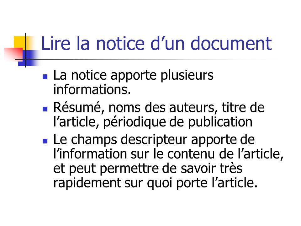 Lire la notice dun document La notice apporte plusieurs informations. Résumé, noms des auteurs, titre de larticle, périodique de publication Le champs