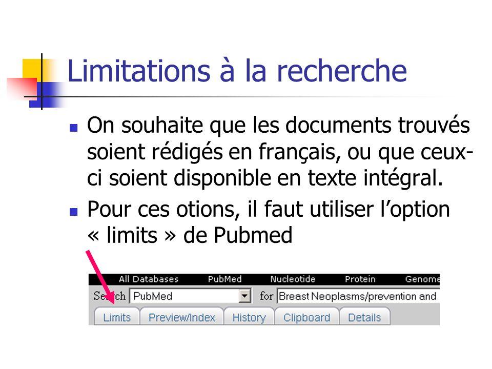 Limitations à la recherche On souhaite que les documents trouvés soient rédigés en français, ou que ceux- ci soient disponible en texte intégral. Pour