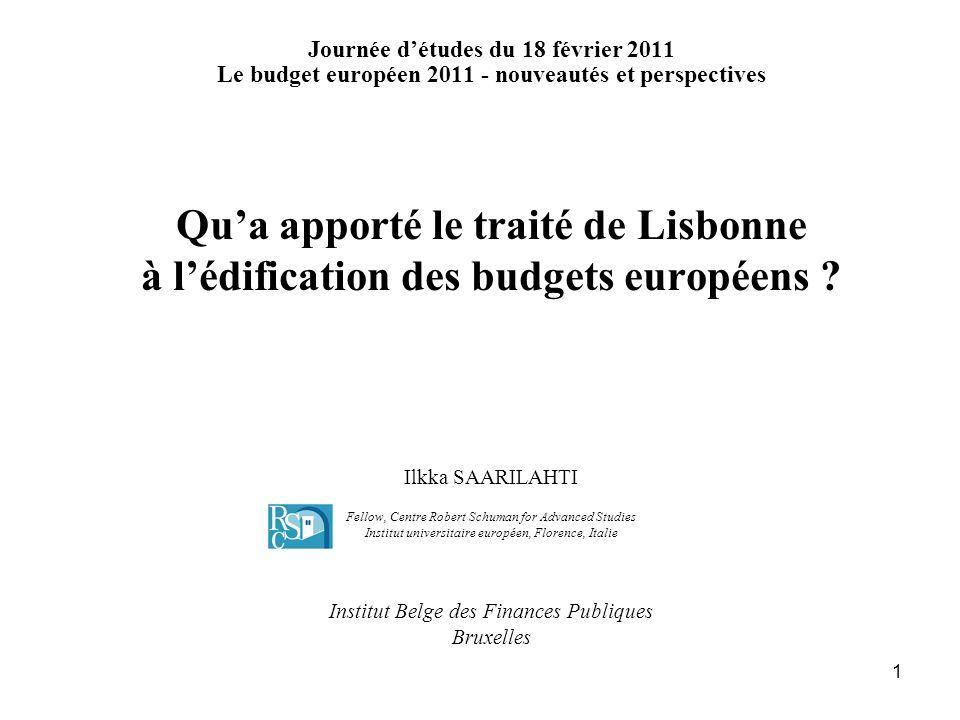 1 Journée détudes du 18 février 2011 Le budget européen 2011 - nouveautés et perspectives Qua apporté le traité de Lisbonne à lédification des budgets européens .