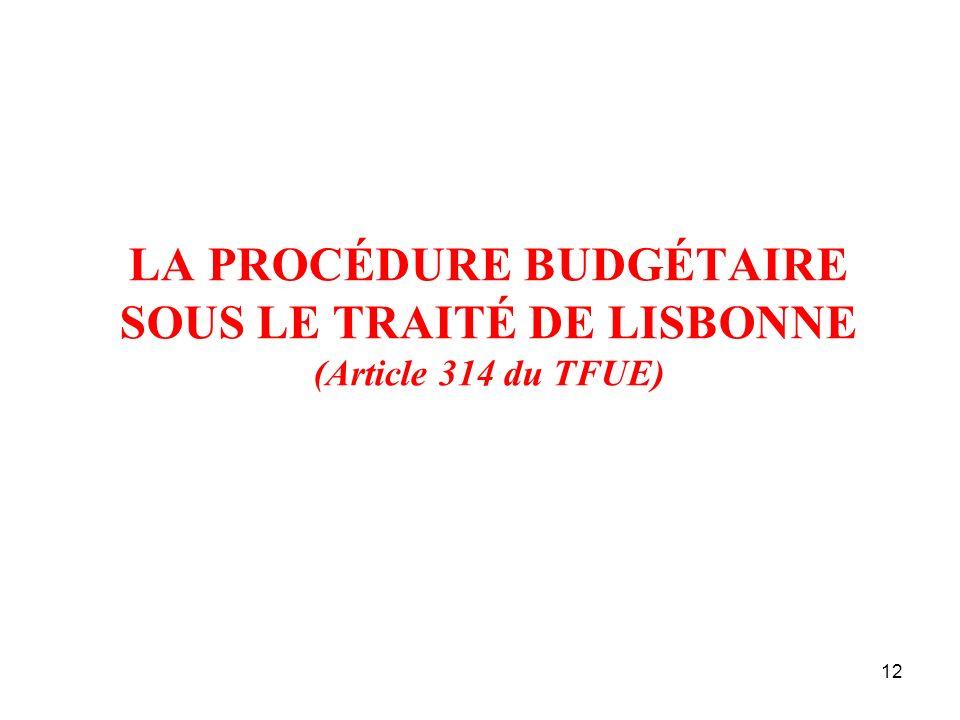 12 LA PROCÉDURE BUDGÉTAIRE SOUS LE TRAITÉ DE LISBONNE (Article 314 du TFUE)