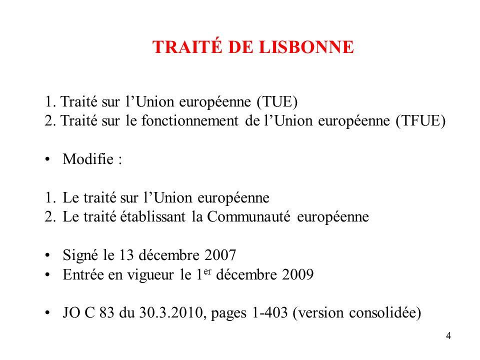 4 TRAITÉ DE LISBONNE 1.Traité sur lUnion européenne (TUE) 2.