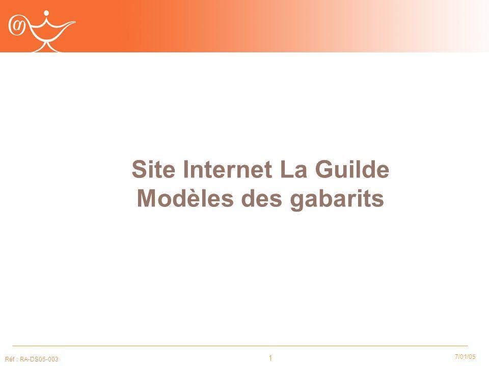 1 7/01/05 Réf : RA-DS05-003 Site Internet La Guilde Modèles des gabarits