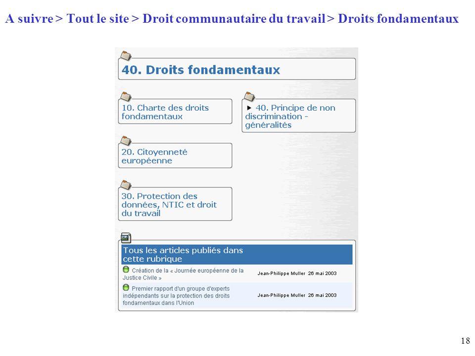 18 Page daccueil (home) A suivre > Tout le site > Droit communautaire du travail > Droits fondamentaux